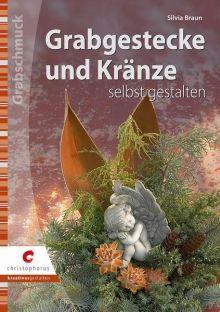 Bücher:Grabschmuck, Grabgesteck