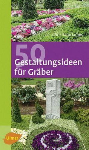 Gestaltungs-Ideen für Gräber - Grabschmuck -